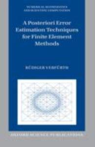 Ebook in inglese Posteriori Error Estimation Techniques for Finite Element Methods Verf&uuml , rth, R&uuml , diger