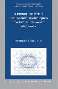 Foto Cover di Posteriori Error Estimation Techniques for Finite Element Methods, Ebook inglese di AA.VV edito da OUP Oxford