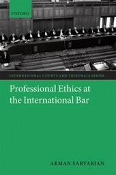 Professional Ethics at the International Bar