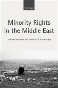 Ebook in inglese Minority Rights in the Middle East Castellino, Joshua , Cavanaugh, Kathleen A.