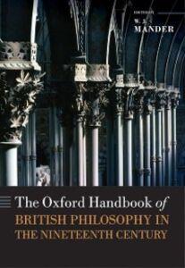 Foto Cover di Oxford Handbook of British Philosophy in the Nineteenth Century, Ebook inglese di  edito da OUP Oxford