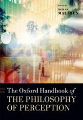 Oxford Handbook of Philosophy of Perception