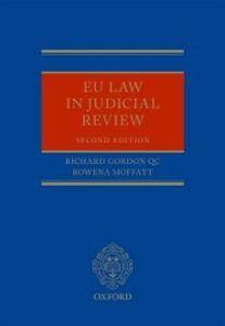 Foto Cover di EU Law in Judicial Review, Ebook inglese di Richard Gordon QC,Rowena Moffatt, edito da OUP Oxford