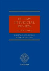 Ebook in inglese EU Law in Judicial Review Gordon QC, Richard , Moffatt, Rowena