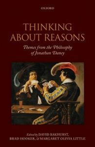 Ebook in inglese Thinking About Reasons: Themes from the Philosophy of Jonathan Dancy