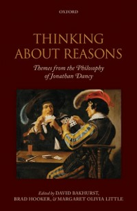 Ebook in inglese Thinking About Reasons: Themes from the Philosophy of Jonathan Dancy -, -