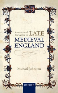 Ebook in inglese Romance and the Gentry in Late Medieval England Johnston, Michael