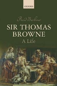 Ebook in inglese Sir Thomas Browne: A Life Barbour, Reid