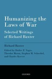 Humanizing the Laws of War: Selected Writings of Richard Baxter