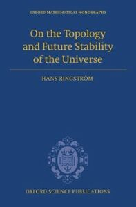 Ebook in inglese On the Topology and Future Stability of the Universe Ringstr&ouml , m, Hans