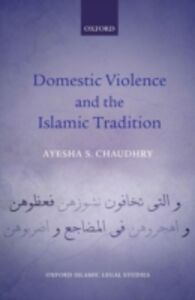 Ebook in inglese Domestic Violence and the Islamic Tradition Chaudhry, Ayesha S.