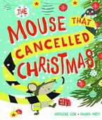 Libro in inglese The Mouse that Cancelled Christmas Madeleine Cook