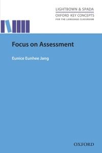 Ebook in inglese Focus on Assessment Jang, Eunice Eunhee