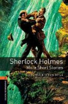 Oxford Bookworms Library: Level 2:: Sherlock Holmes: More Short Stories: Graded readers for secondary and adult learners - Arthur Conan-Doyle - cover