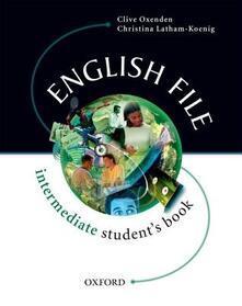 English file. Intermediate. Student's book. Per le Scuole superiori - Clive Oxenden,Christina Latham-Koenig,Paul Seligson - copertina