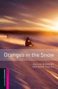 Ebook in inglese Oranges in the Snow, Oxford Bookworms Library Burrows, Phillip , Foster, Mark