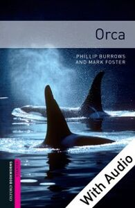 Ebook in inglese Orca - With Audio Burrows, Phillip , Foster, Mark