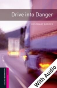 Ebook in inglese Drive into Danger - With Audio Border, Rosemary