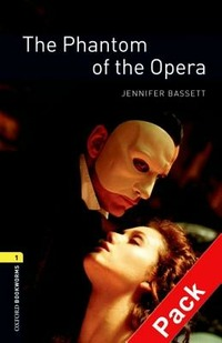 The phantom of the opera. Oxford bookworms library. Livello 1. Con CD Audio