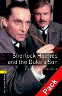 Sherlock Holms & the Duke's son. Oxford bookworms library. Livello 1. Con CD Audio