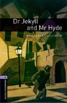 Oxford Bookworms Library: Level 4:: Dr Jekyll and Mr Hyde - Robert Louis Stevenson,Rosemary Border - cover