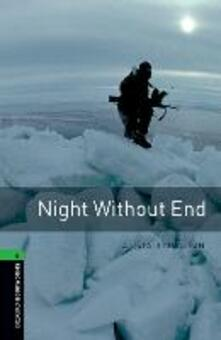 Oxford Bookworms Library: Level 6:: Night Without End - Alistair MacLean,Margaret Naudi - cover