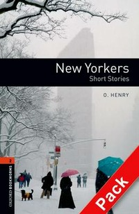 New yorkers. Oxford bookworms library. Livello 2. Con CD Audio