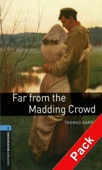 Far from the madding crowd. Oxford bookworms library. Livello 5. Con CD Audio