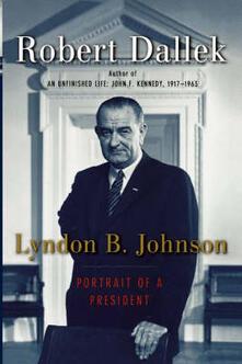 Lyndon B. Johnson: Portrait of a President - Robert Dallek - cover