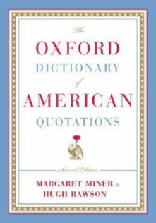 The Oxford Dictionary of American Quotations - Hugh Rawson,Margaret Miner - cover