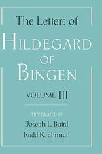 The Letters of Hildegard of Bingen: The Letters of Hildegard of Bingen: Volume III