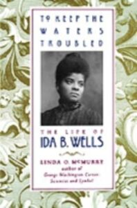Ebook in inglese To Keep the Waters Troubled: The Life of Ida B. Wells McMurry, Linda O.