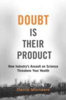 Doubt is Their Product: How industry's assault on science threatens your health - cover