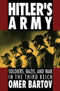 Ebook in inglese Hitler's Army: Soldiers, Nazis, and War in the Third Reich Bartov, Omer
