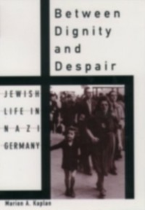 Ebook in inglese Between Dignity and Despair: Jewish Life in Nazi Germany Kaplan, Marion A.