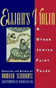 Ebook in inglese Elijah's Violin and Other Jewish Fairy Tales Schwartz, Howard