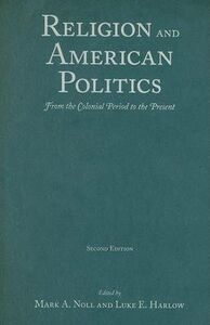 Libro in inglese Religion and American Politics: From the Colonial Period to the Present