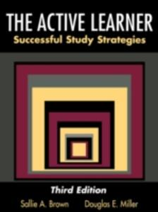 The Active Learner: Successful Study Strategies - Sallie A. Brown,Douglas E. Miller - cover