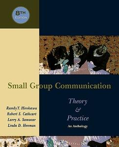 Small Group Communication: Theory and Practice: An Anthology - cover
