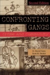 Confronting Gangs: Crime and Community - G.David Curry,Scott H. Decker - cover