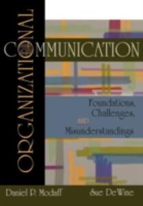 Organizational Communication: Foundations, Challenges, Misunderstandings - Daniel P. Modaff,Sue A. DeWine - cover