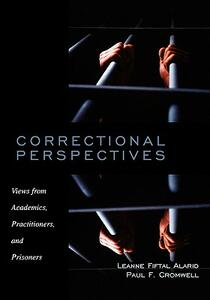 Correctional Perspectives: Views from Academics, Practitioners, and Prisoners - cover