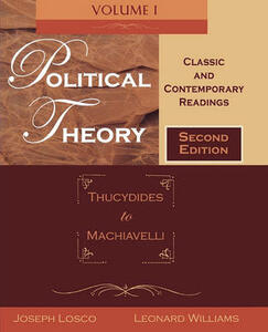 Political Theory, Volume 1: Thucydides to Machiavelli: Classic and Contemporary Readings - cover
