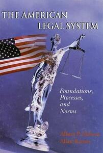 The American Legal System: Foundations, Processes, and Norms - Albert P Melone,Allan Karnes - cover
