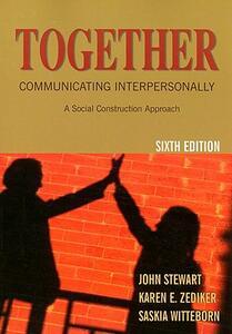 Together: Communicating Interpersonally: A Social Construction Approach - John Stewart,Karen E Zediker,Saskia Witteborn - cover