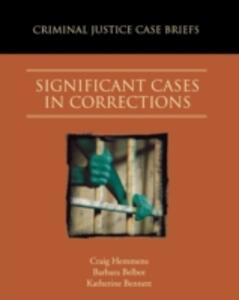 Significant Cases in Corrections - Craig Hemmens,Barbara Belbot,Katherine Bennett - cover