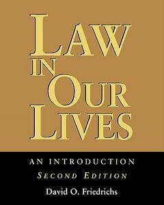 Law in Our Lives: An Introduction - David O. Friedrichs - cover