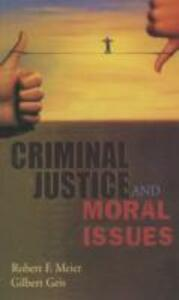 Criminal Justice and Moral Issues - Robert F. Meier,Gilbert Geis - cover