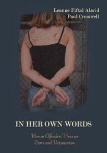 In Her Own Words: Women Offenders' Views on Crime and Victimization: An Anthology - cover