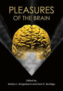 Pleasures of the Brain - Morten L. Kringelbach,Kent C. Berridge - cover